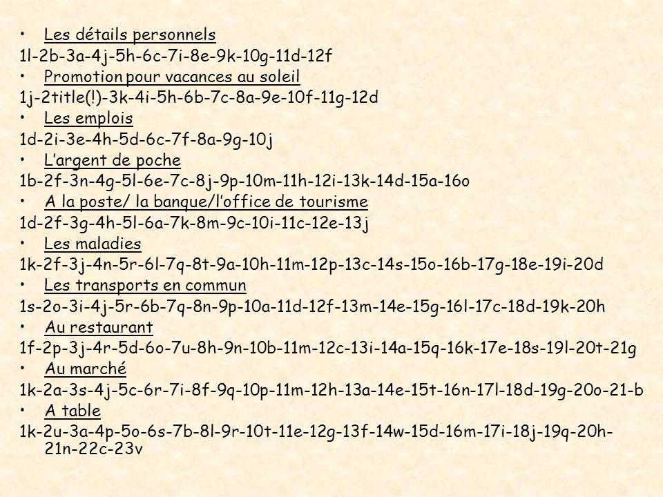 Les détails personnels 1l-2b-3a-4j-5h-6c-7i-8e-9k-10g-11d-12f Promotion pour vacances au soleil 1j-2title(!)-3k-4i-5h-6b-7c-8a-9e-10f-11g-12d Les empl