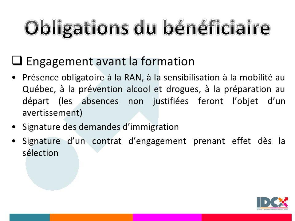 Engagement avant la formation Présence obligatoire à la RAN, à la sensibilisation à la mobilité au Québec, à la prévention alcool et drogues, à la pré