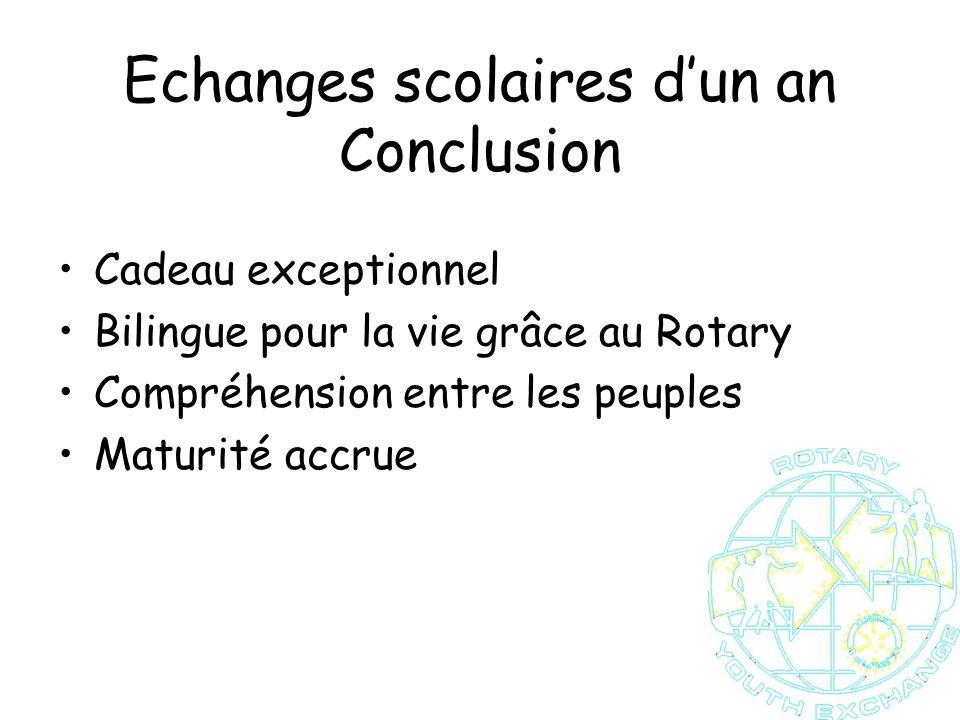 Echanges scolaires dun an Conclusion Cadeau exceptionnel Bilingue pour la vie grâce au Rotary Compréhension entre les peuples Maturité accrue