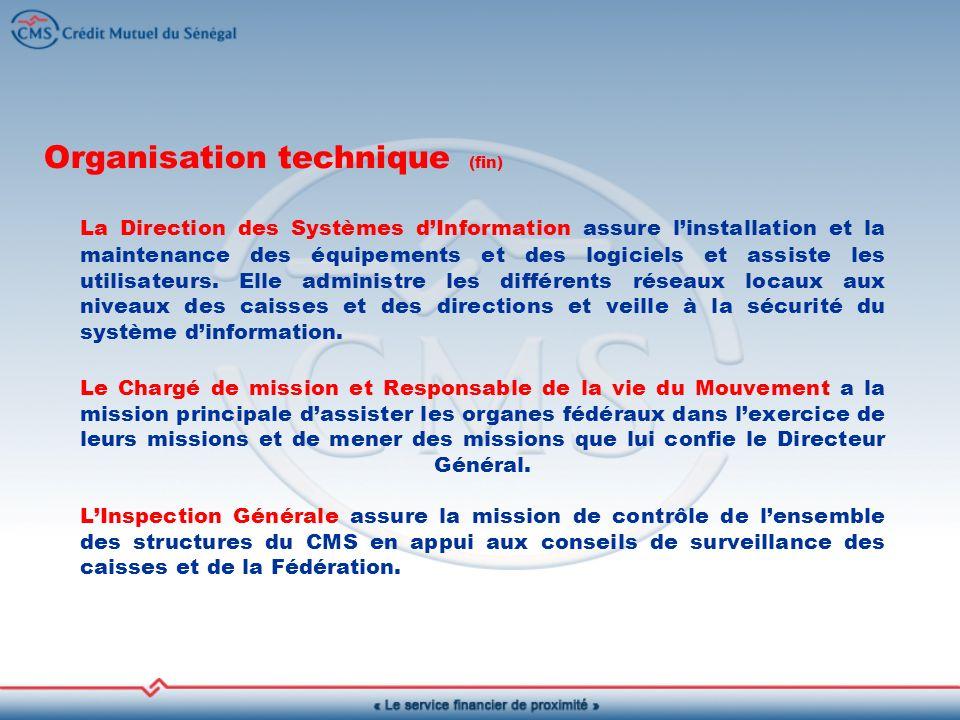 Organisation technique (fin) La Direction des Systèmes dInformation assure linstallation et la maintenance des équipements et des logiciels et assiste les utilisateurs.