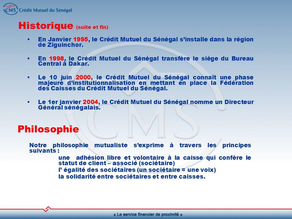 Historique (suite et fin) En Janvier 1995, le Crédit Mutuel du Sénégal sinstalle dans la région de Ziguinchor.