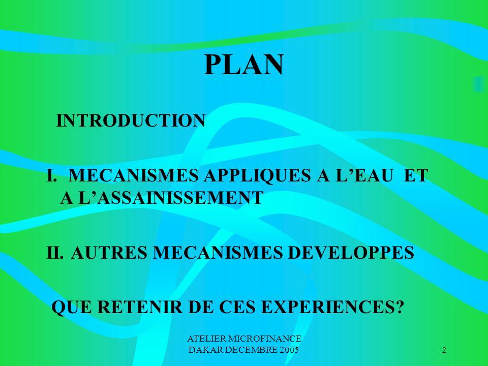 ATELIER MICROFINANCE DAKAR DECEMBRE 200513 PARTIE II AUTRES MECANISMES DEVELOPPES