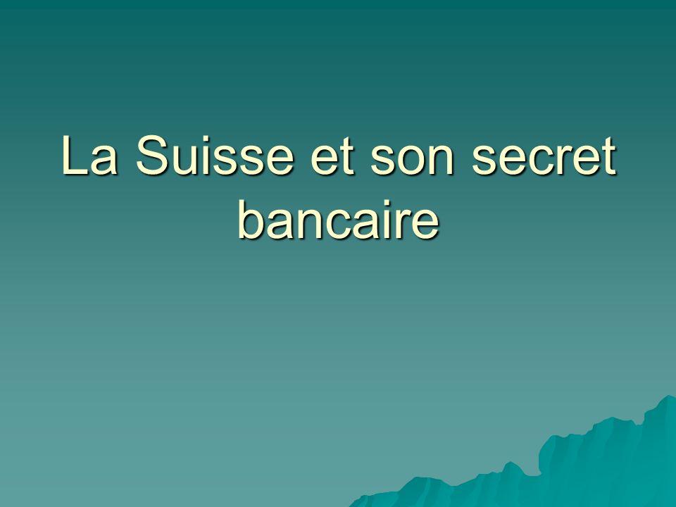 1.Introduction Très souvent au cinéma et dans la littérature, on remarque que les acteurs et surtout les criminels possèdent un compte en Suisse.