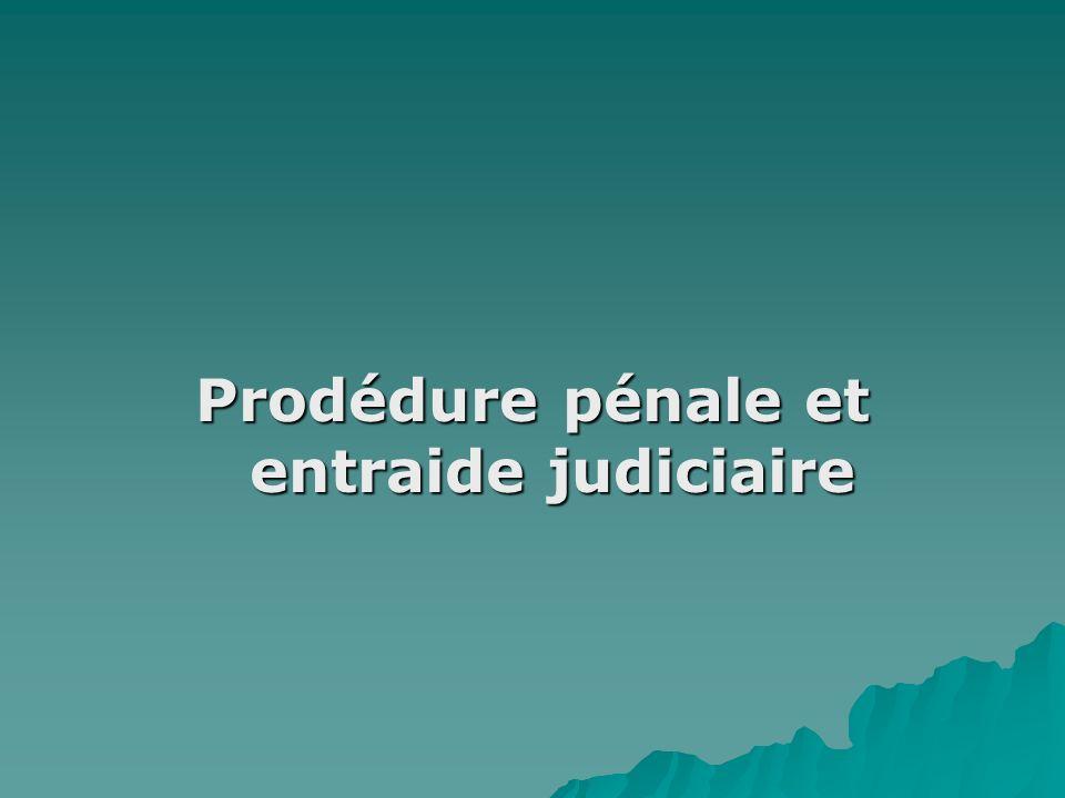 Prodédure pénale et entraide judiciaire