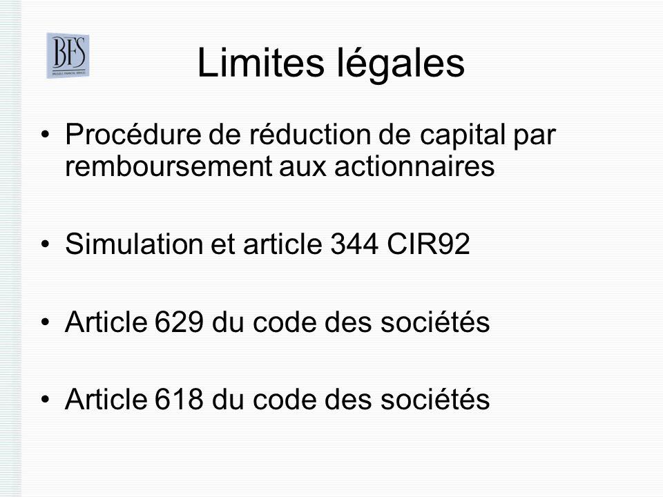Limites légales Procédure de réduction de capital par remboursement aux actionnaires Simulation et article 344 CIR92 Article 629 du code des sociétés Article 618 du code des sociétés