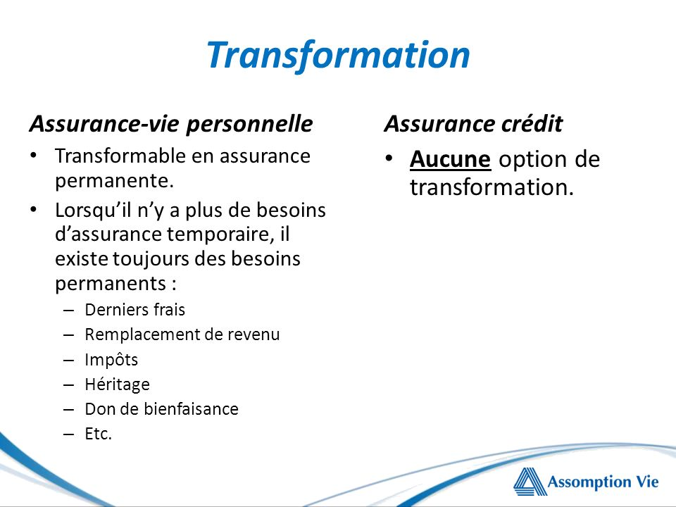 Transformation Assurance-vie personnelle Transformable en assurance permanente.