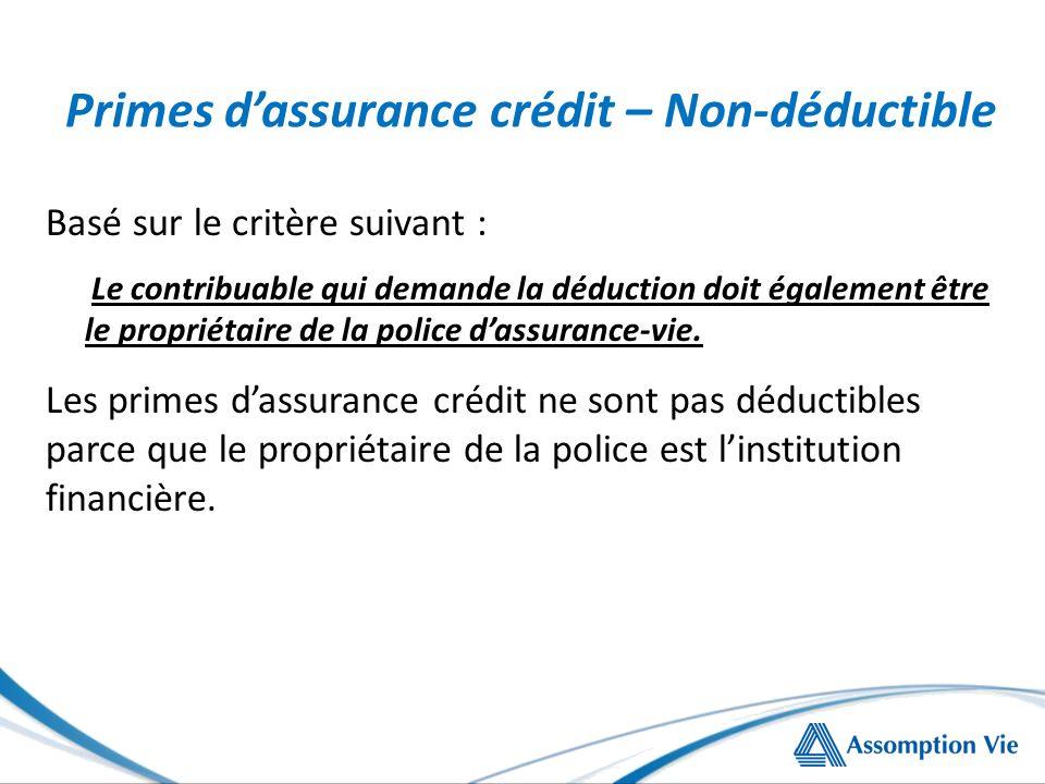 Basé sur le critère suivant : Le contribuable qui demande la déduction doit également être le propriétaire de la police dassurance-vie.
