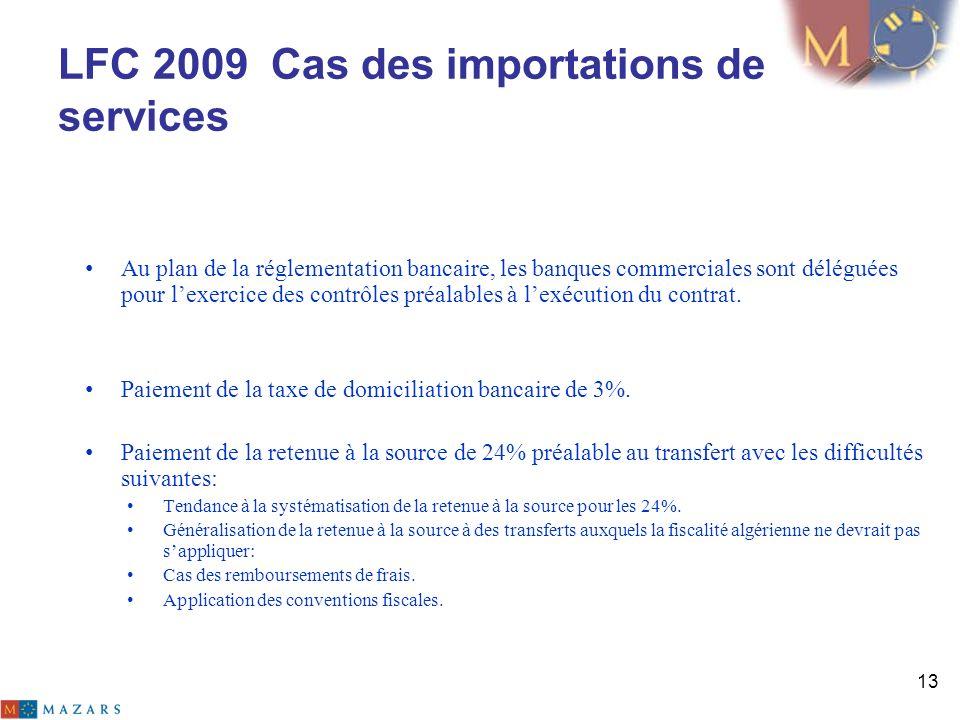 LFC 2009 Cas des importations de services Au plan de la réglementation bancaire, les banques commerciales sont déléguées pour lexercice des contrôles