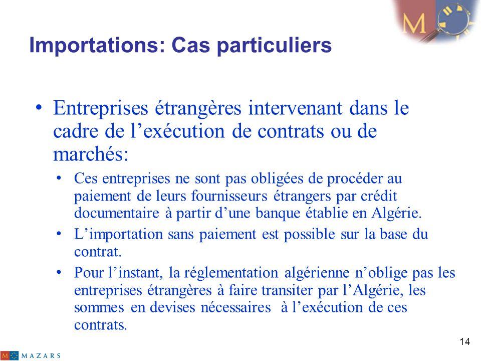 Importations: Cas particuliers Entreprises étrangères intervenant dans le cadre de lexécution de contrats ou de marchés: Ces entreprises ne sont pas o
