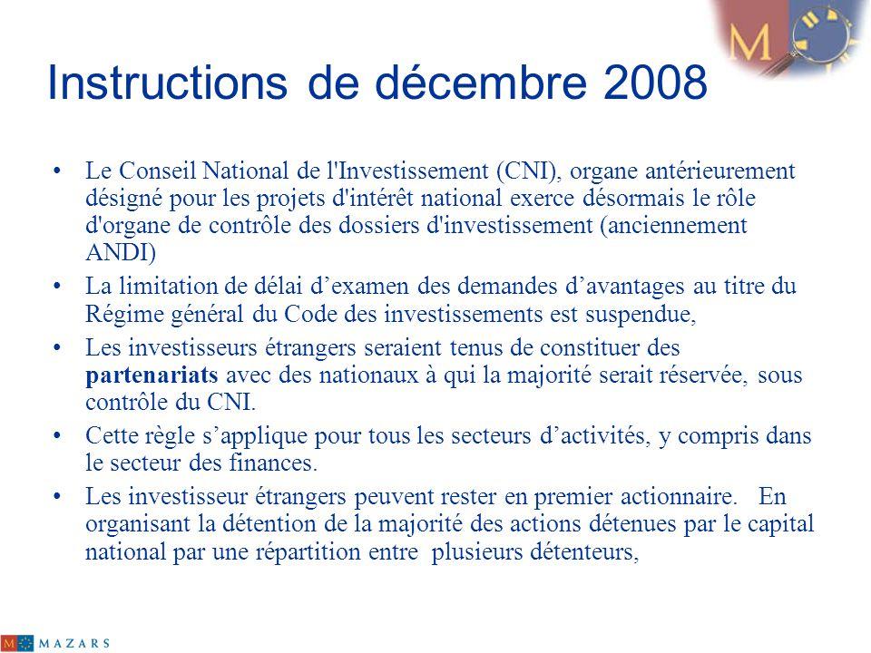 Instructions de décembre 2008 Le Conseil National de l'Investissement (CNI), organe antérieurement désigné pour les projets d'intérêt national exerce