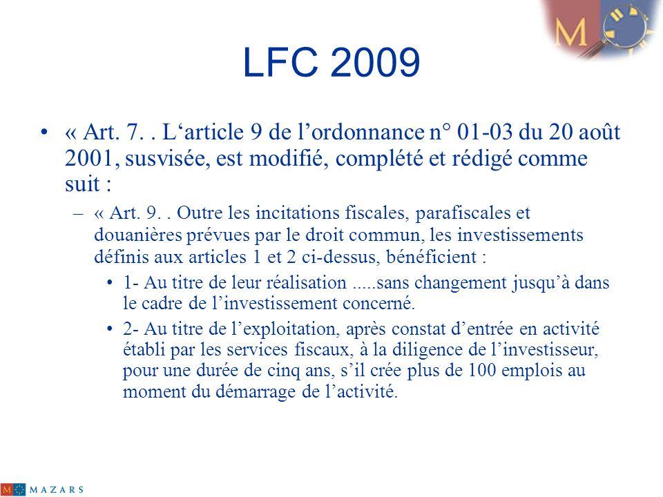LFC 2009 « Art. 7.. Larticle 9 de lordonnance n° 01-03 du 20 août 2001, susvisée, est modifié, complété et rédigé comme suit : –« Art. 9.. Outre les i