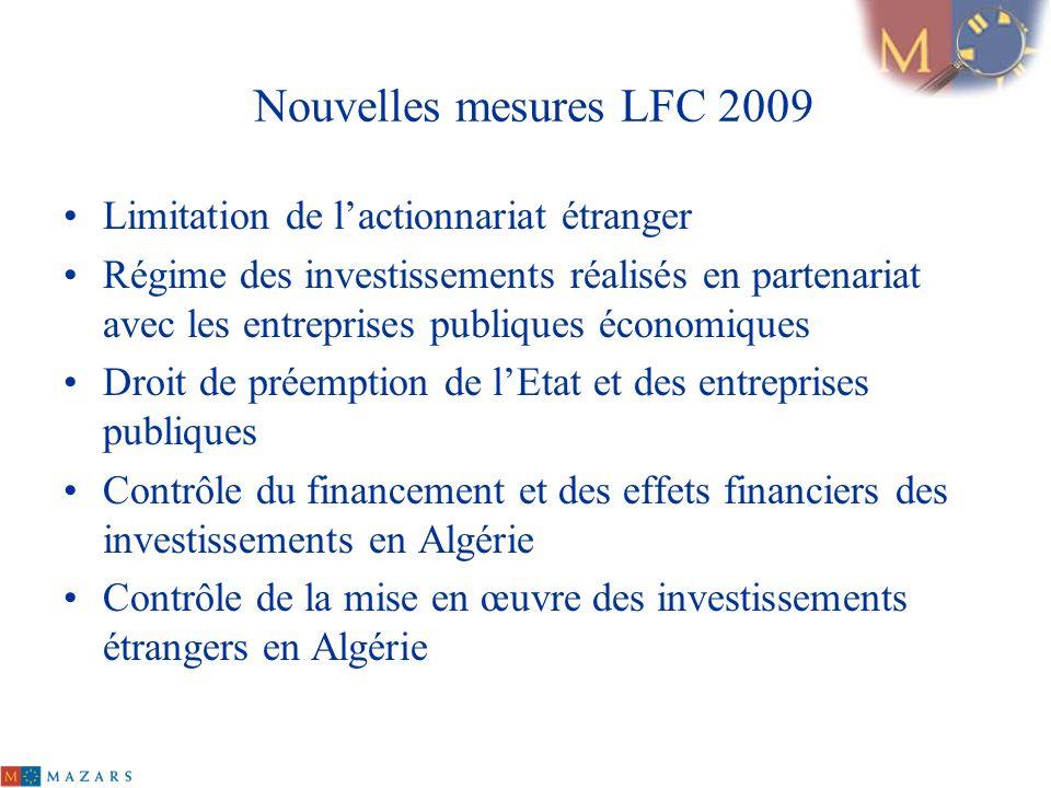 Nouvelles mesures LFC 2009 Limitation de lactionnariat étranger Régime des investissements réalisés en partenariat avec les entreprises publiques écon