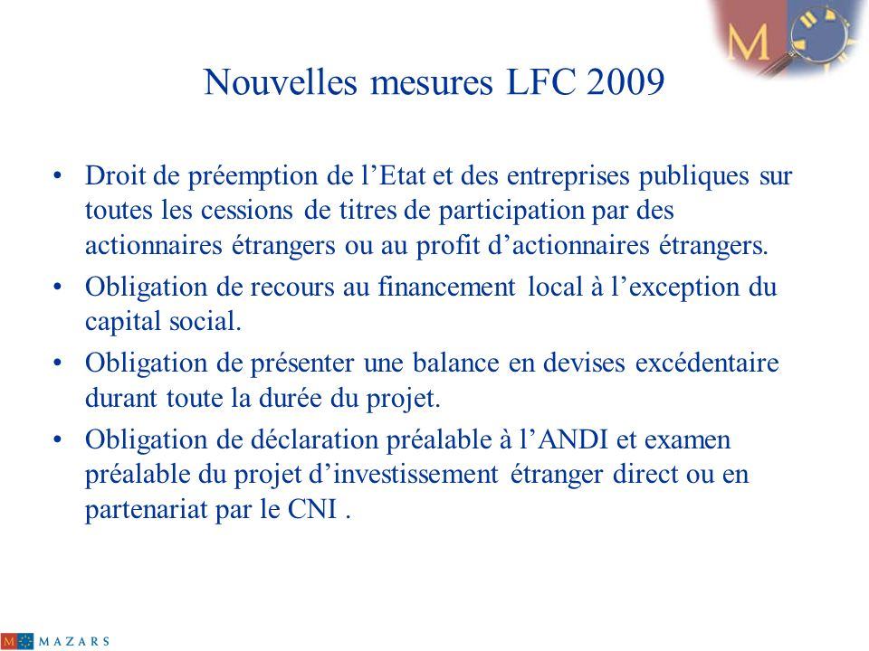 Nouvelles mesures LFC 2009 Droit de préemption de lEtat et des entreprises publiques sur toutes les cessions de titres de participation par des action