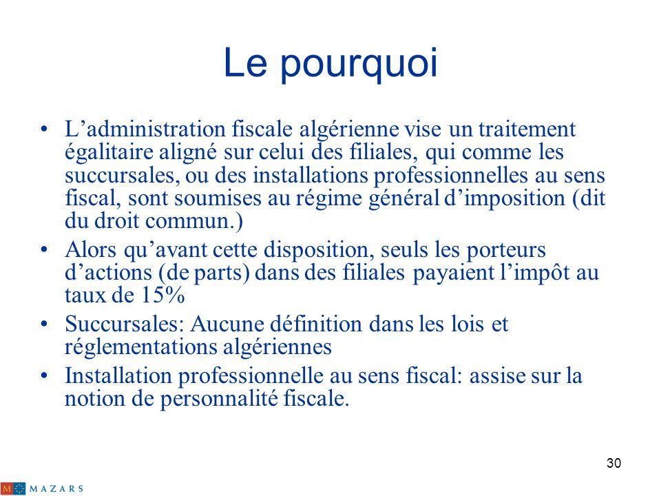 30 Le pourquoi Ladministration fiscale algérienne vise un traitement égalitaire aligné sur celui des filiales, qui comme les succursales, ou des insta