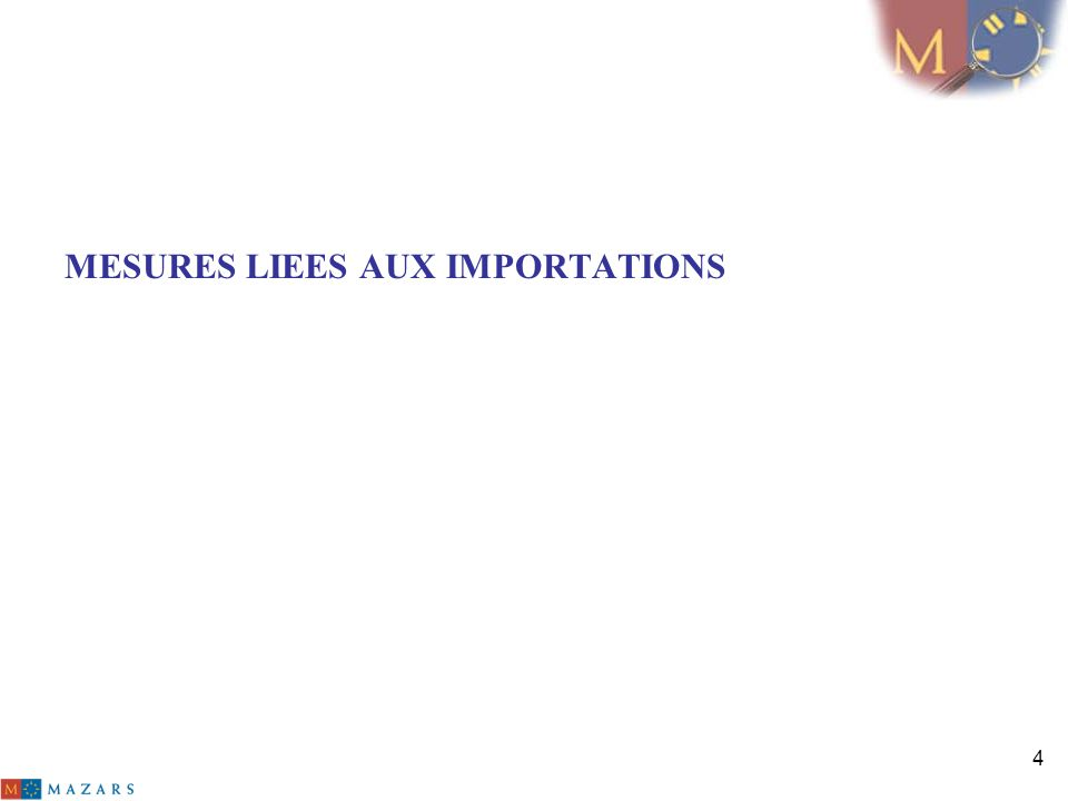 4 MESURES LIEES AUX IMPORTATIONS