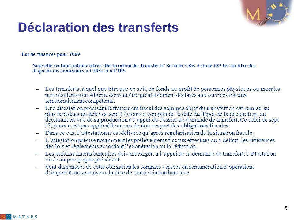 6 Déclaration des transferts Loi de finances pour 2009 Nouvelle section codifiée titrée Déclaration des transferts Section 5 Bis Article 182 ter au ti