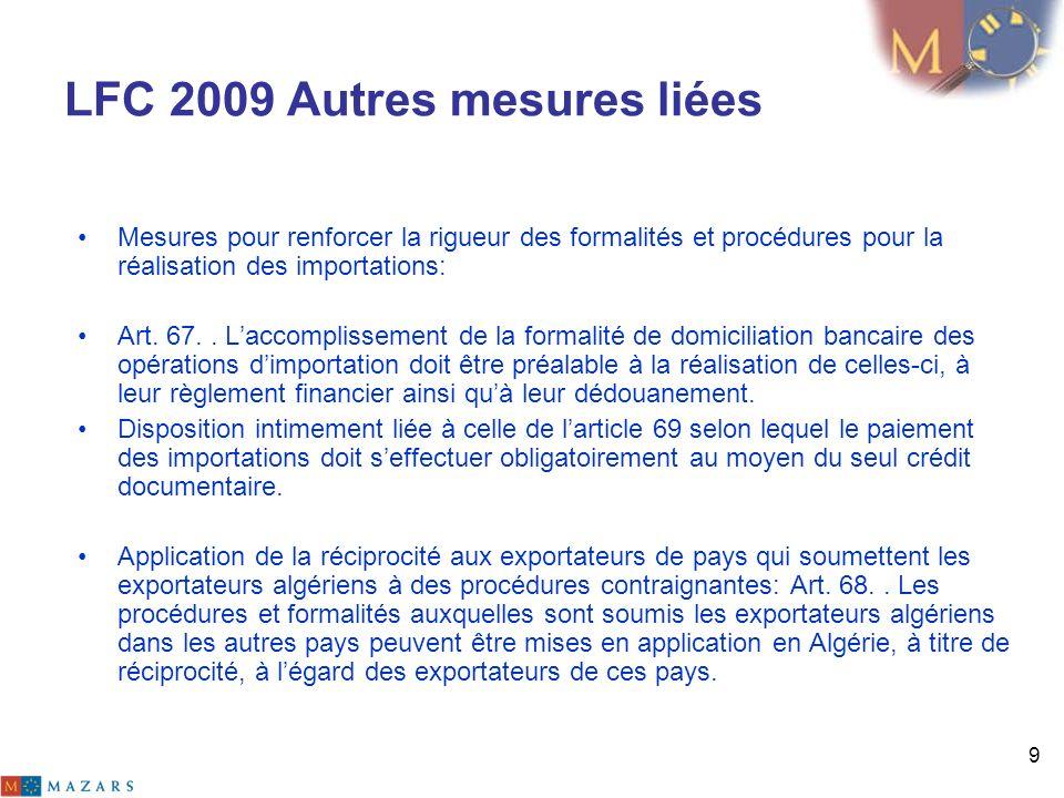 9 LFC 2009 Autres mesures liées Mesures pour renforcer la rigueur des formalités et procédures pour la réalisation des importations: Art. 67.. Laccomp