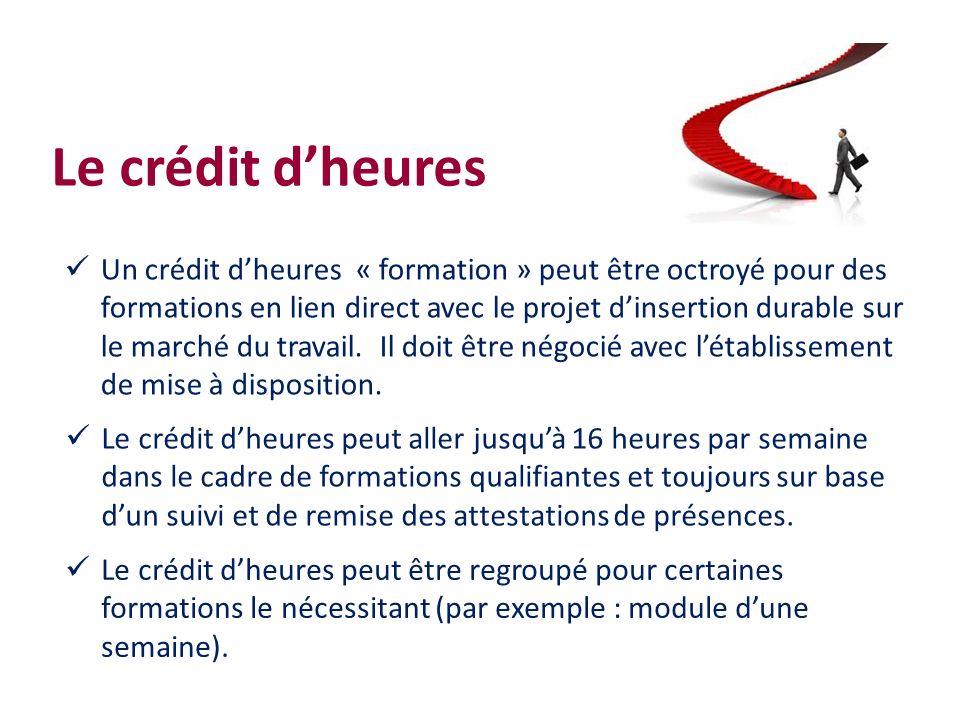 Un crédit dheures « formation » peut être octroyé pour des formations en lien direct avec le projet dinsertion durable sur le marché du travail. Il do