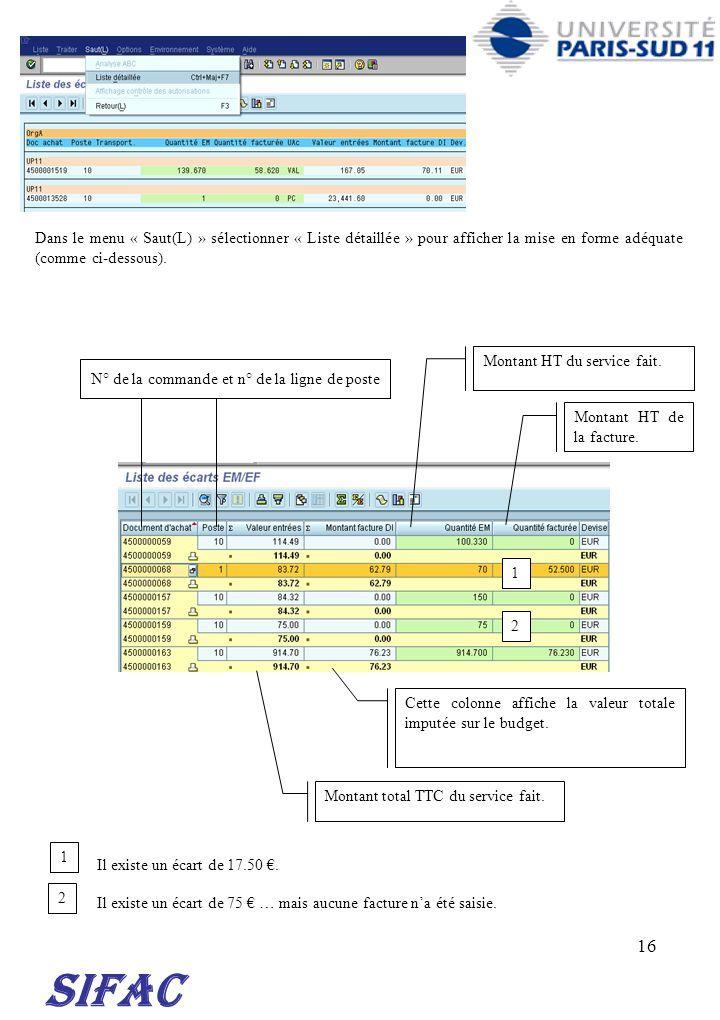 16 EM = entrée de marchandises EF = entrée de factures Montant total TTC du service fait. Cette colonne affiche la valeur totale imputée sur le budget