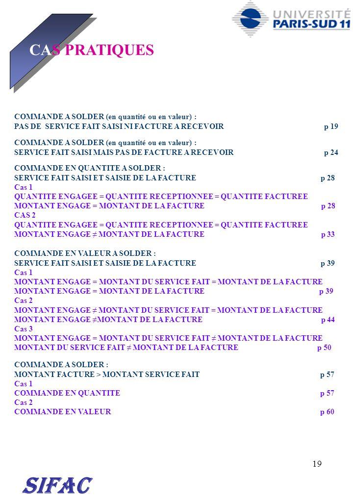 19 SIFAC CAS PRATIQUES COMMANDE A SOLDER (en quantité ou en valeur) : PAS DE SERVICE FAIT SAISI NI FACTURE A RECEVOIR p 19 COMMANDE A SOLDER (en quant