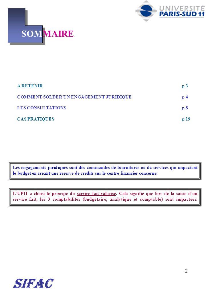 2 A RETENIRp 3 COMMENT SOLDER UN ENGAGEMENT JURIDIQUEp 4 LES CONSULTATIONSp 8 CAS PRATIQUESp 19 SIFAC SOMMAIRE Les engagements juridiques sont des com