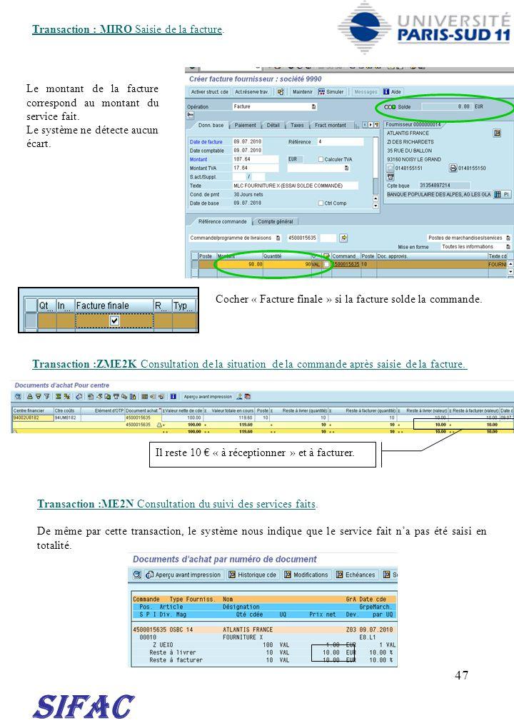 47 Transaction :ME2N Consultation du suivi des services faits. De même par cette transaction, le système nous indique que le service fait na pas été s