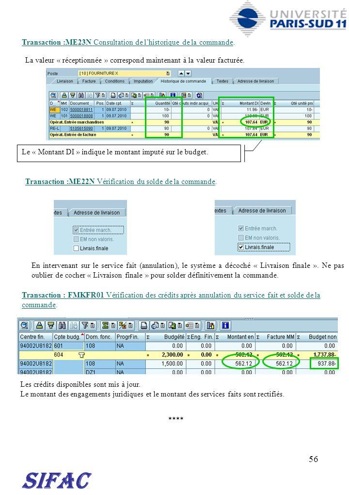 56 SIFAC Transaction :ME23N Consultation de lhistorique de la commande. La valeur « réceptionnée » correspond maintenant à la valeur facturée. Le « Mo