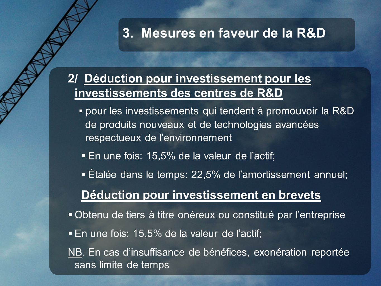 2/ Déduction pour investissement pour les investissements des centres de R&D pour les investissements qui tendent à promouvoir la R&D de produits nouv