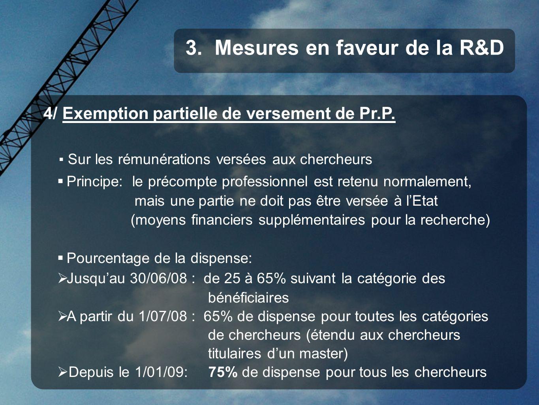 4/ Exemption partielle de versement de Pr.P. Sur les rémunérations versées aux chercheurs Principe: le précompte professionnel est retenu normalement,