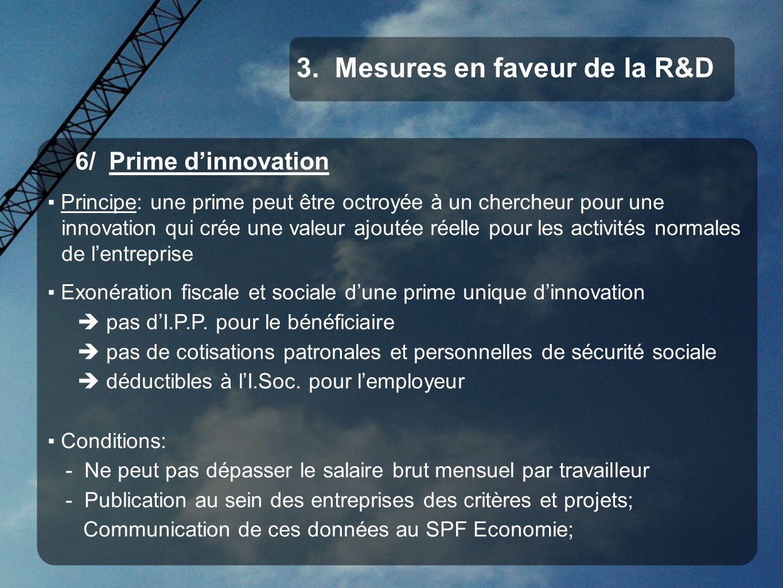 6/ Prime dinnovation Principe: une prime peut être octroyée à un chercheur pour une innovation qui crée une valeur ajoutée réelle pour les activités n