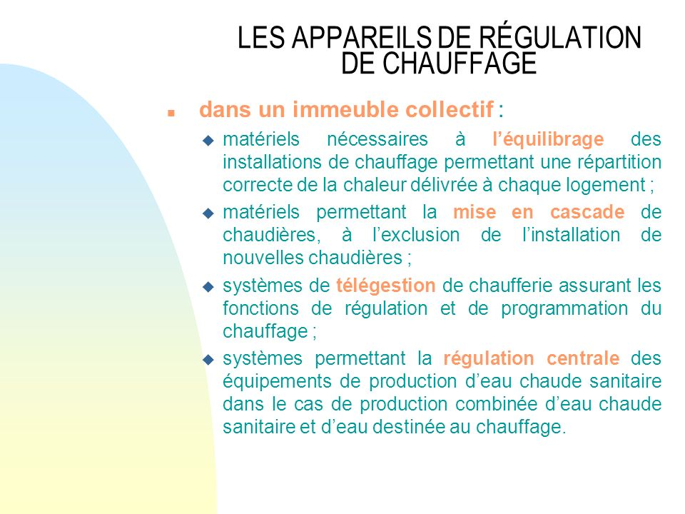 LES APPAREILS DE RÉGULATION DE CHAUFFAGE n dans un immeuble collectif : u matériels nécessaires à léquilibrage des installations de chauffage permetta