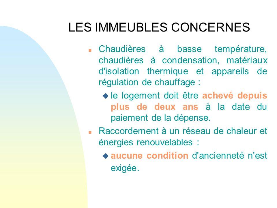 LES DEPENSES CONCERNEES n lacquisition de chaudières à basse température : C.I.