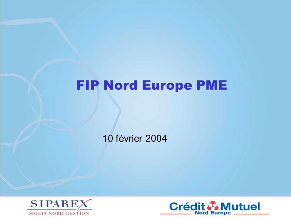 Les acteurs Les Fonds dInvestissement de Proximité Le FIP Nord Europe PME Intervention de Monsieur Renaud DUTREIL, Secrétaire dÉtat