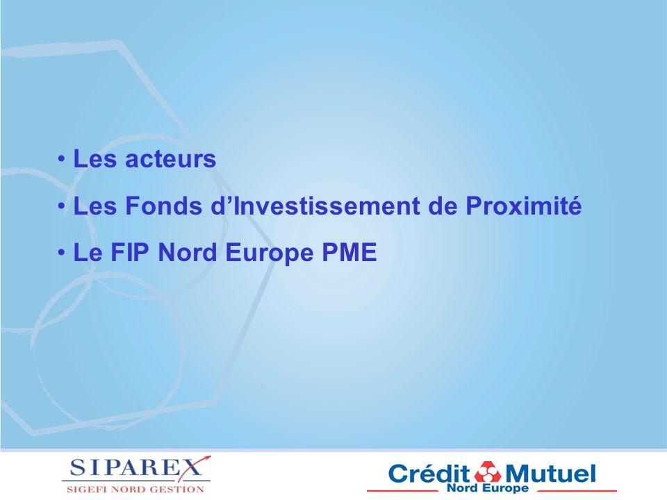 Les acteurs Les Fonds dInvestissement de Proximité Le FIP Nord Europe PME