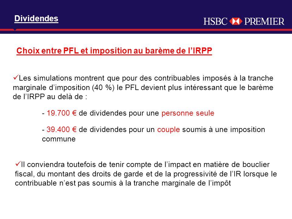 Click to edit Master title style Dividendes Choix entre PFL et imposition au barème de lIRPP Les simulations montrent que pour des contribuables imposés à la tranche marginale dimposition (40 %) le PFL devient plus intéressant que le barème de lIRPP au delà de : - 19.700 de dividendes pour une personne seule - 39.400 de dividendes pour un couple soumis à une imposition commune Il conviendra toutefois de tenir compte de limpact en matière de bouclier fiscal, du montant des droits de garde et de la progressivité de lIR lorsque le contribuable nest pas soumis à la tranche marginale de limpôt