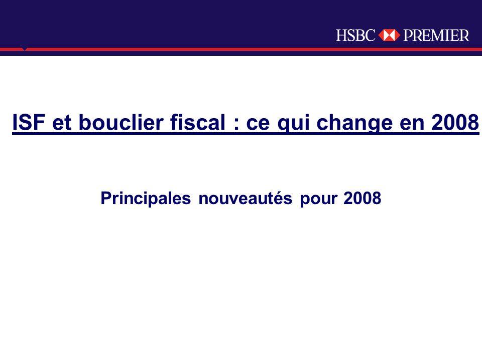 Click to edit Master title style ISF et bouclier fiscal : ce qui change en 2008 Principales nouveautés pour 2008
