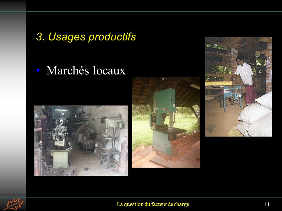 La question du facteur de charge11 3. Usages productifs Marchés locaux