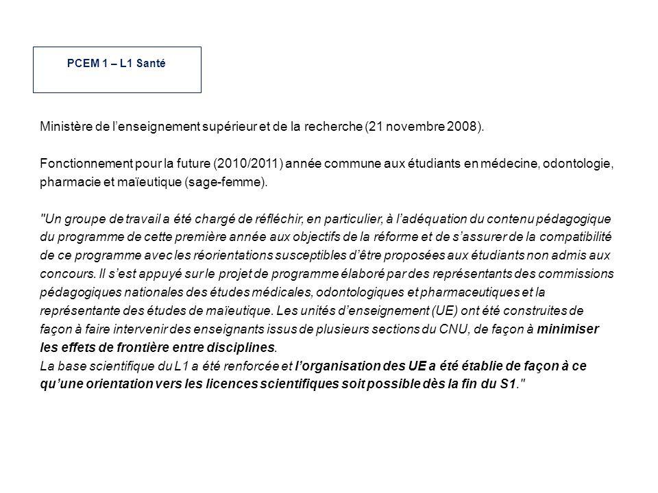 Ministère de lenseignement supérieur et de la recherche (21 novembre 2008). Fonctionnement pour la future (2010/2011) année commune aux étudiants en m