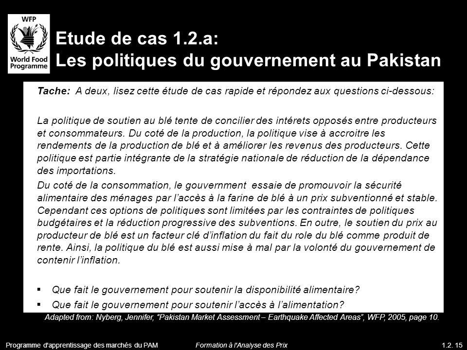 Etude de cas 1.2.a: Les politiques du gouvernement au Pakistan Tache: A deux, lisez cette étude de cas rapide et répondez aux questions ci-dessous: La
