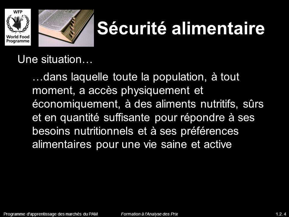 Sécurité alimentaire Une situation… …dans laquelle toute la population, à tout moment, a accès physiquement et économiquement, à des aliments nutritif