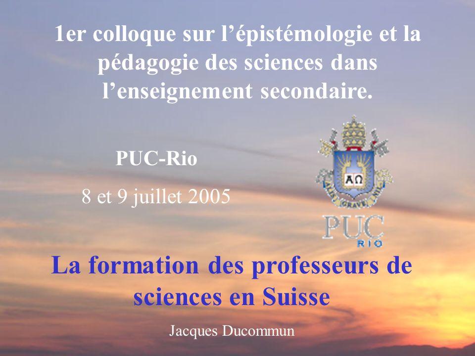 1er colloque sur lépistémologie et la pédagogie des sciences dans lenseignement secondaire. La formation des professeurs de sciences en Suisse Jacques