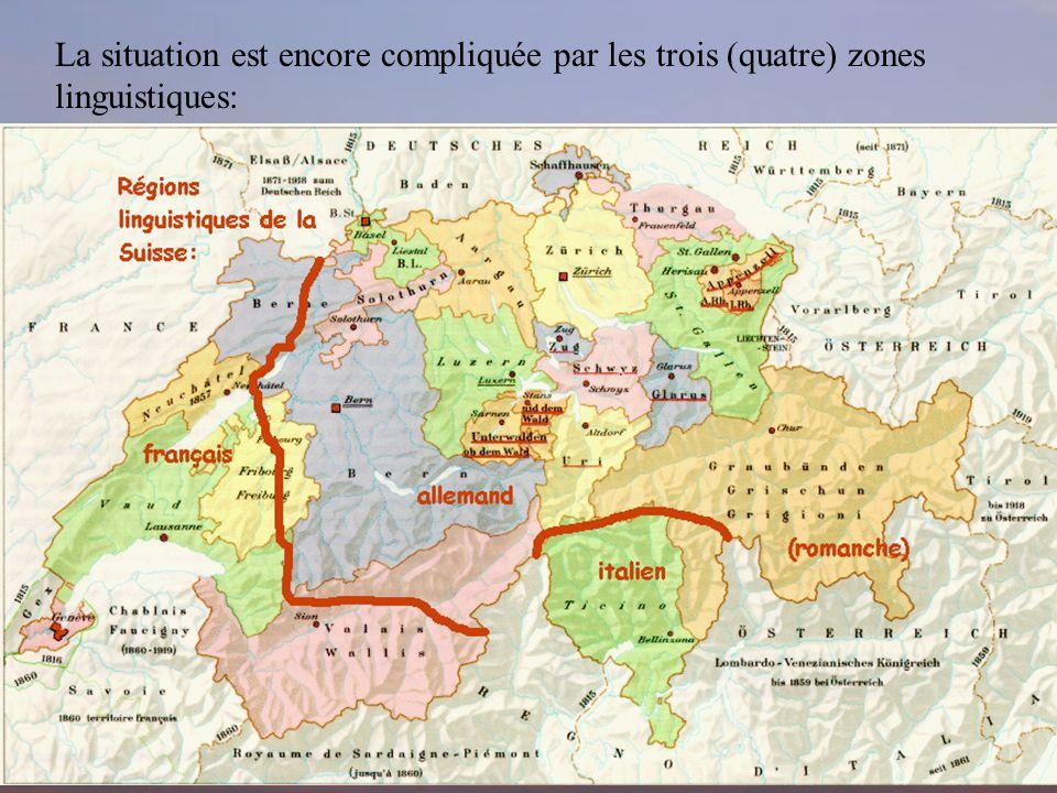 La situation est encore compliquée par les trois (quatre) zones linguistiques: