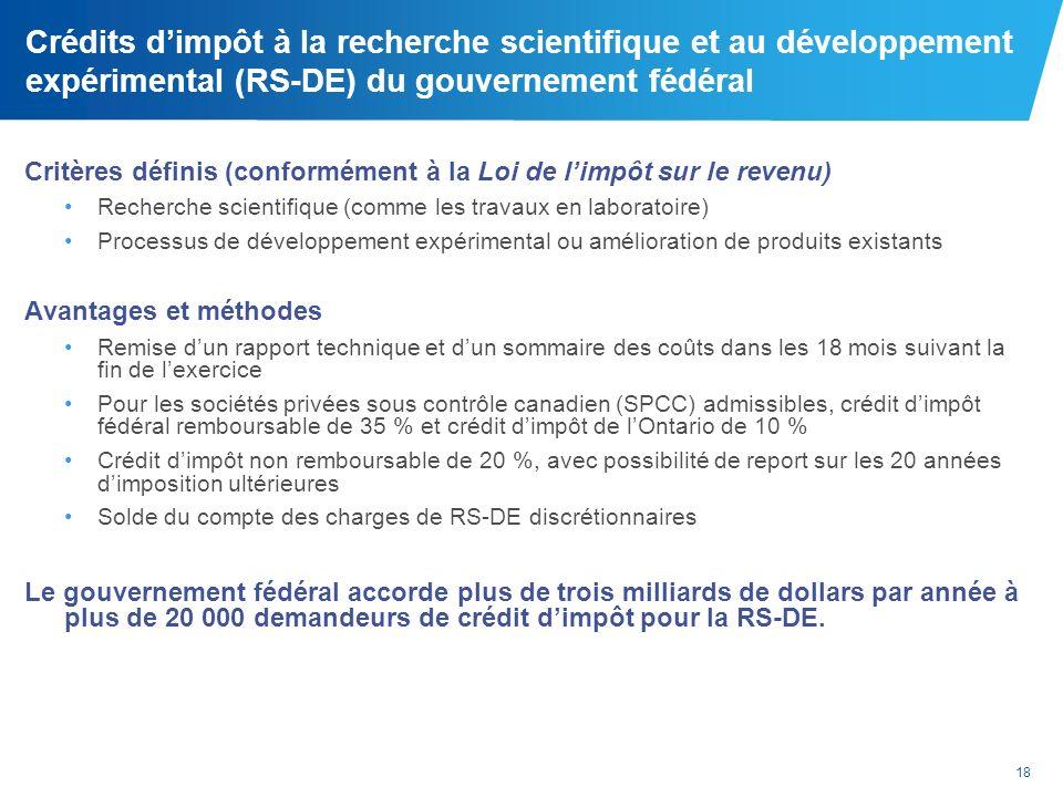 18 Crédits dimpôt à la recherche scientifique et au développement expérimental (RS-DE) du gouvernement fédéral Critères définis (conformément à la Loi