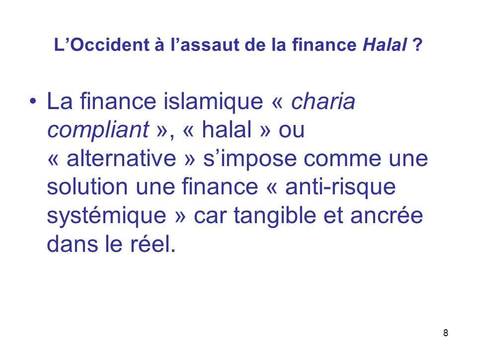 LOccident à lassaut de la finance Halal ? La finance islamique « charia compliant », « halal » ou « alternative » simpose comme une solution une finan