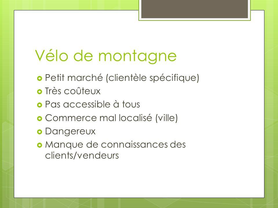 Vélos à pignon fixe (fix gear) Marché en forte croissance Clientèle montréalaise Mode de vie, tendances Moins coûteux Gestion des stocks plus facile Accessibilité