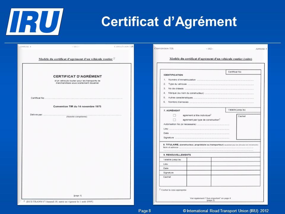 Page 9 © International Road Transport Union (IRU) 2012 Certificat dAgrément