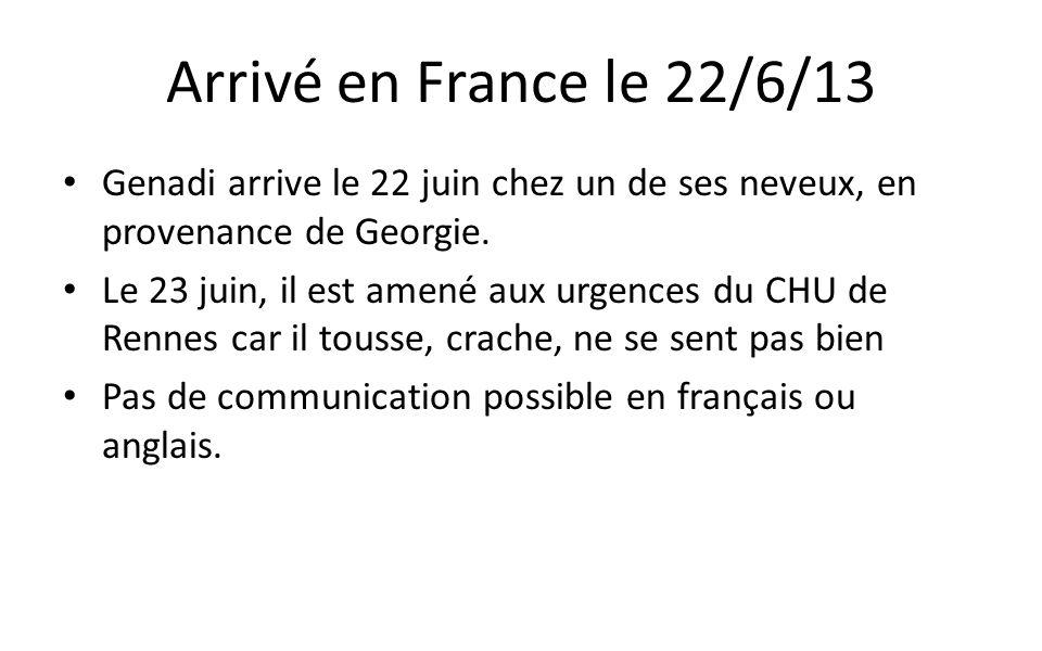 Arrivé en France le 22/6/13 Genadi arrive le 22 juin chez un de ses neveux, en provenance de Georgie.