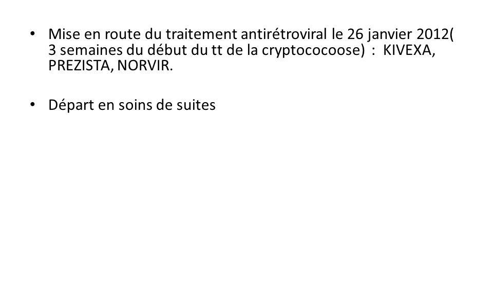 Mise en route du traitement antirétroviral le 26 janvier 2012( 3 semaines du début du tt de la cryptococoose) : KIVEXA, PREZISTA, NORVIR.