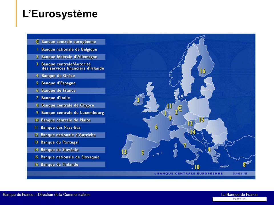 LEurosystème La Banque de FranceBanque de France – Direction de la Communication EXTERNE