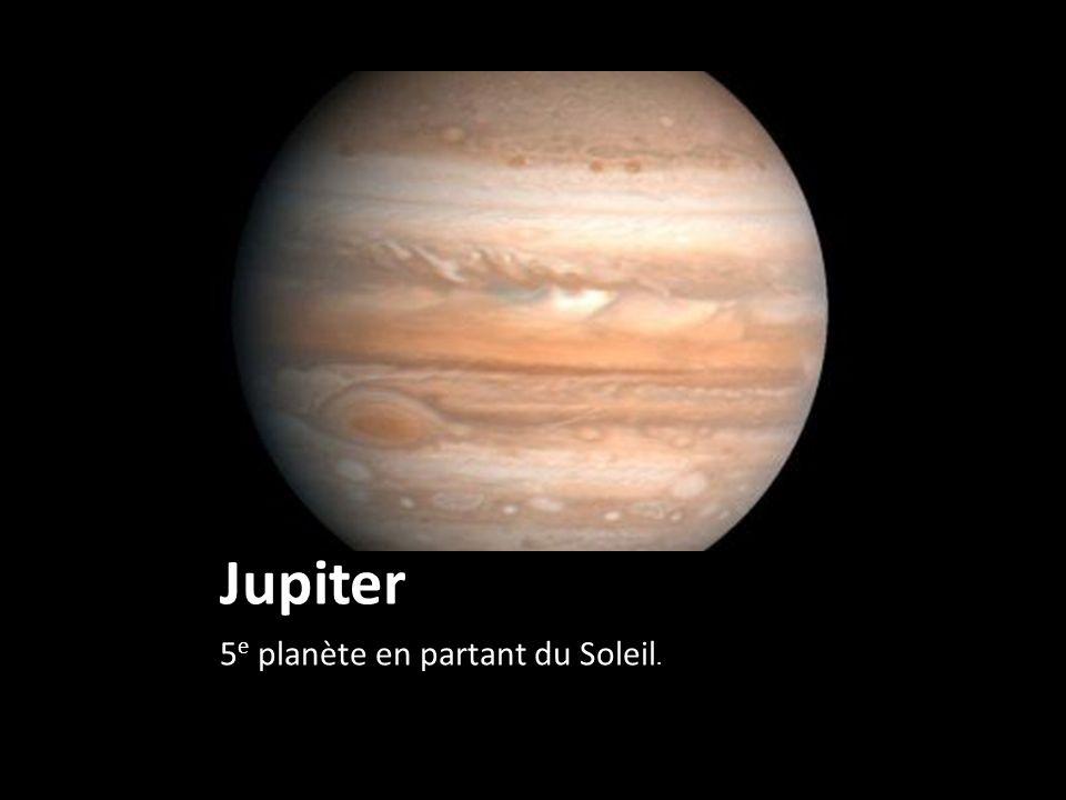 Jupiter 5 e planète en partant du Soleil.